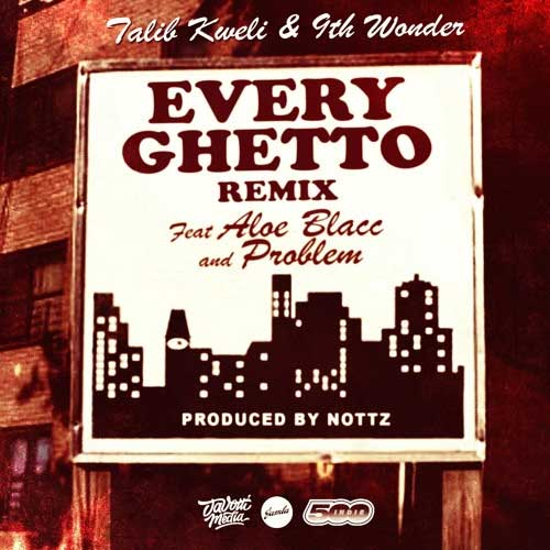 Talib Kweli - Every Ghetto Pt. 2 Featuring Aloe Blacc and Problem