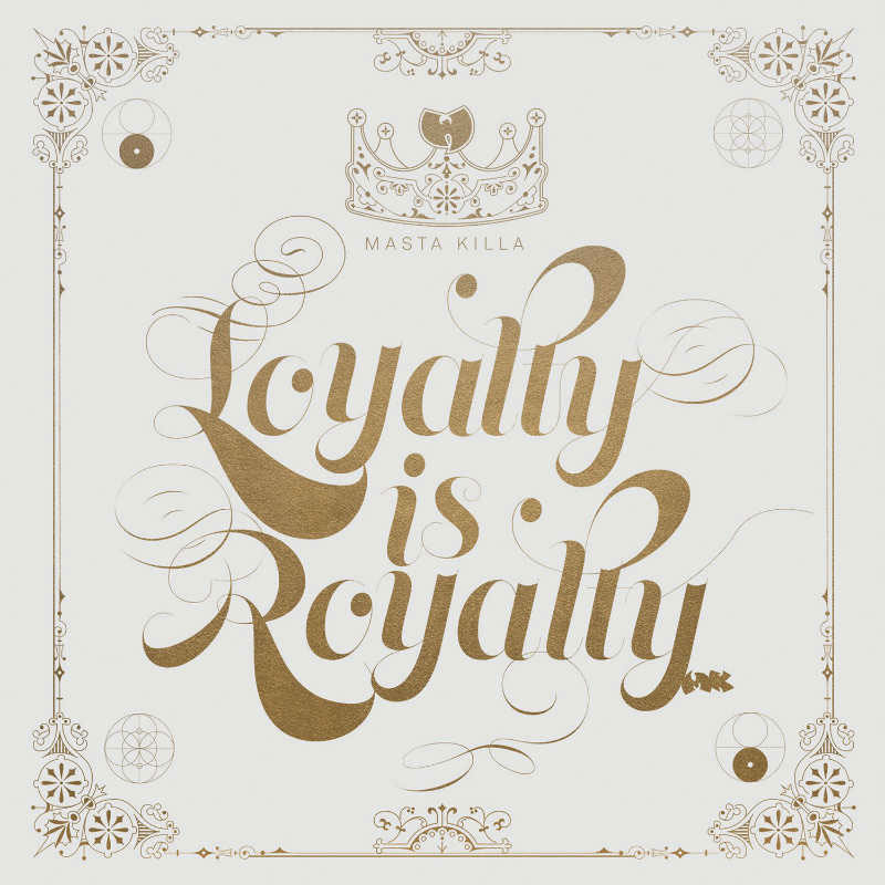 Masta Killa – «Loyalty Is Royalty»